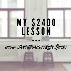 My $2400 Lesson